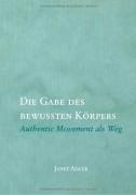 Buchcover von Janet Adler: Die Gabe des bewußten Körpers